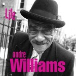 ANDRE WILLIAMS – Life
