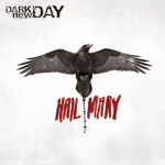 DARK NEW DAY – Hail Mary
