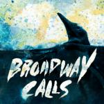 BROADWAY CALLS – Comfort/Distraction