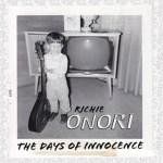 RICHIE ONORI – The Days Of Innocence