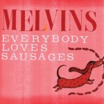 "The Melvins Release Unconventional Covers Album ""Everybody Loves Sausages"" on Apr. 30"