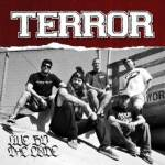 "TERROR RELEASES ""LIVE BY THE CODE"" MUSIC VIDEO"