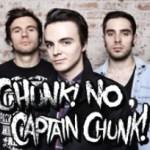 Chunk! No, Captain Chunk! announces rescheduled headline run