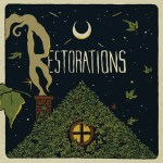 Have you heard RESTORATIONS yet?