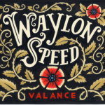 WAYLON SPEED – Valance
