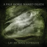 A PALE HORSE NAMED DEATH Unveil Album Artwork for Lay My Soul to Waste