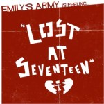 Emily's Army Sign To Rise Records, Sophomore Album, Lost At Seventeen, Due Out June 11th
