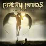 PRETTY MAIDS – Motherland