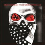 Eric Church's first live album, CAUGHT IN THE ACT: LIVE, now available
