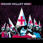 "Death Valley High In-Studio Footage via Bloody Disgusting; Band Unveils ""Positive Euth"" Cover (June 25, Minus Head Records)"