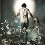 THE CUSTODIAN Signs With The Lasers Edge  New Album Necessary Wasted Time Due Out June 18th