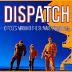 Dispatch Kicks Off Circles Around The Summer Tour 2013 Tonight!