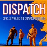Dispatch Kicks Off Circles Around The Summer Tour 2013 Tonight!