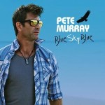 "PETE MURRAY – Blue Sky Blue ""The Byron Sessions"""