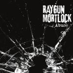 RAYGUN MORTLOCK – Abuse EP