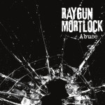 RAYGUN MORTLOCK – Abuse EP