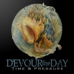DEVOUR THE DAY – Time & Pressure