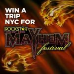 The 6th Annual ROCKSTAR ENERGY DRINK MAYHEM FESTIVAL Weekly Update – Announcing the Sirius XM Contest, Mayhem Survey, Mayhem Special Military Ticket Offer, and More!