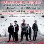 HAWTHORNE HEIGHTS Takes Over @VansWarpedTour Twitter TODAY – New Single 'Golden Parachutes' Streaming NOW via VansWarpedTour.com