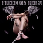 "FREEDOMS REIGN Release Video For ""Up From Down"""