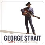 "George Strait's ""Love Is Everything"" Debuts at No. 1 on Billboard Country Albums Chart"