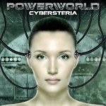 POWERWORLD Debut New Track From Cybersteria