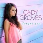 """CADY GROVES RELEASES NEW SINGLE """"FORGET YOU"""" TODAY"""