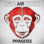 OPEN AIR STEREO – Primates