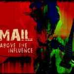 WOLF MAIL – Above The Influence