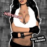 ZEBRAHEAD – Call Your Friends