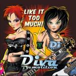 DIVA DEMOLITION – Like It Too Much