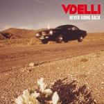 VDELLI – Never Going Back