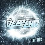 CD REVIEW: THE DEEP END – Cop This
