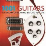 BOOK REVIEW: 1001 Guitars To Dream Of Playing Before You Die by Terry Burrows