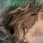 CD REVIEW: JENNIFER NETTLES – That Girl