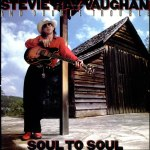 Shane's Music Challenge: STEVIE RAY VAUGHAN & DOUBLE TROUBLE – 1985 – Soul To Soul