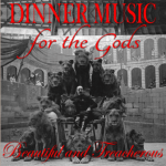 CD REVIEW: DINNER MUSIC FOR THE GODS – Beautiful And Treacherous