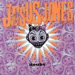 Shane's Rock Challenge: JESUS JONES – 1990 – Doubt