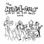 Shane's Rock Challenge: Hard-Ons – 2005 – Live At The KKK Rally [Tour CD Single]