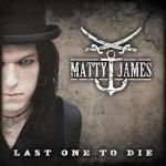 CD REVIEW: Matty James – Last One To Die