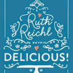BOOK REVIEW – Delicious! By Ruth Reichl