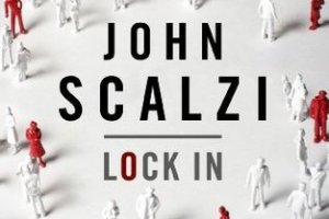 BOOK REVIEW: Lock In by John Scalzi