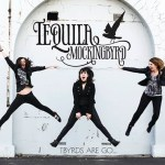 CD Review: Tequila Mockingbyrd – T-Byrds Are Go… EP