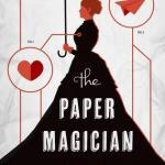 BOOK REVIEW: The Paper Magician by Charlie N Holmberg