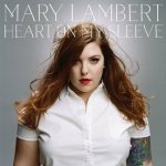 CD REVIEW: MARY LAMBERT – Heart On My Sleeve