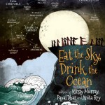 BOOK REVIEW: Eat the Sky, Drink the Ocean – edited by Kirsty Murray, Payal Dhar and Anita Roy
