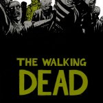 BOOK REVIEW: The Walking Dead – Book Three by Robert Kirkman, Charlie Adlard, Cliff Rathburn