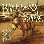 CD REVIEW – BLACKBERRY SMOKE – Holding All The Roses