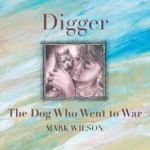 BOOK REVIEW: Digger: The Dog Who Went To War by Mark Wilson