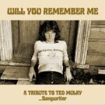 CD REVIEW: Will You Remember Me – A Tribute To Ted Mulry… Songwriter
